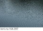 Купить «Вода», эксклюзивное фото № 64397, снято 1 апреля 2007 г. (c) Михаил Карташов / Фотобанк Лори