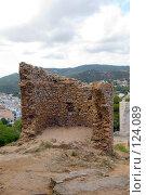 Купить «Испания, Тосса де Мар, развалины старой башни», фото № 124089, снято 20 августа 2007 г. (c) Александр Соболев / Фотобанк Лори