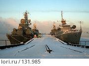 Купить «Военные корабли у причала», фото № 131985, снято 27 февраля 2007 г. (c) Иван Мацкевич / Фотобанк Лори