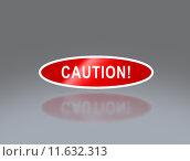 Купить «oval signage of caution», фото № 11632313, снято 15 декабря 2018 г. (c) PantherMedia / Фотобанк Лори