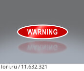 Купить «oval signage of warning», фото № 11632321, снято 15 декабря 2018 г. (c) PantherMedia / Фотобанк Лори