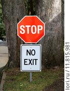 Купить «Stop and no exit signs», фото № 11815981, снято 13 января 2019 г. (c) PantherMedia / Фотобанк Лори