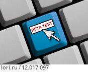 Купить «test software beta betatest betaversion», фото № 12017097, снято 15 декабря 2018 г. (c) PantherMedia / Фотобанк Лори