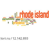 Купить «Rhode Island word cloud», фото № 12142893, снято 22 июля 2019 г. (c) PantherMedia / Фотобанк Лори