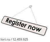 Купить «Register now banner», фото № 12459925, снято 15 октября 2019 г. (c) PantherMedia / Фотобанк Лори