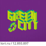 Купить «Isometric Green City quote background», иллюстрация № 12893897 (c) PantherMedia / Фотобанк Лори