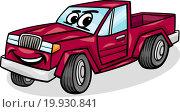 Купить «pickup car character cartoon illustration», иллюстрация № 19930841 (c) easy Fotostock / Фотобанк Лори