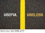 Купить «Antonym concept of USEFUL versus USELESS», фото № 22598217, снято 15 июня 2019 г. (c) PantherMedia / Фотобанк Лори