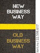 Купить «Antonym concept of OLD BUSINESS WAY versus NEW BUSINESS WAY», фото № 22598617, снято 15 июня 2019 г. (c) PantherMedia / Фотобанк Лори