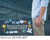Купить «Man standing with Productivity text with drawings graphics», фото № 25935497, снято 23 августа 2019 г. (c) Wavebreak Media / Фотобанк Лори
