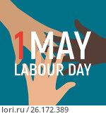 Купить «1 May Labour Day Poster or Banner. Illustration», иллюстрация № 26172389 (c) Юлия Гапеенко / Фотобанк Лори