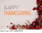 Купить «Happy thanksgiving text with dried Autumn flowers», фото № 27109073, снято 19 декабря 2018 г. (c) Wavebreak Media / Фотобанк Лори