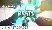Купить «Composite image of hard work beats talent », фото № 27250385, снято 21 августа 2019 г. (c) Wavebreak Media / Фотобанк Лори