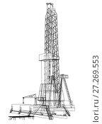 Купить «Oil rig. Detailed vector illustration», иллюстрация № 27269553 (c) Кирилл Черезов / Фотобанк Лори