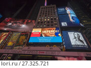Купить «Electronic billboards in Times Square in New York show 'Impeach Trump' advertisements in their advertising rotation on Tuesday, November 21, 2017. Funded...», фото № 27325721, снято 21 ноября 2017 г. (c) age Fotostock / Фотобанк Лори