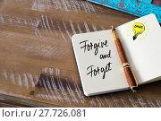 Купить «Handwritten text Forgive and Forget», фото № 27726081, снято 23 января 2019 г. (c) PantherMedia / Фотобанк Лори