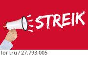 Купить «strike strike demonstration demo protest business concept of megafon», фото № 27793005, снято 23 июля 2018 г. (c) PantherMedia / Фотобанк Лори