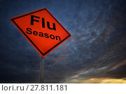 Купить «Flu season warning road sign», фото № 27811181, снято 18 июня 2019 г. (c) PantherMedia / Фотобанк Лори