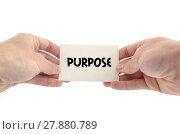 Купить «Purpose text concept», фото № 27880789, снято 19 июля 2018 г. (c) PantherMedia / Фотобанк Лори