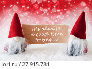 Купить «Red Christmassy Gnomes With Card, Quote Always Time To Begin», фото № 27915781, снято 23 сентября 2018 г. (c) PantherMedia / Фотобанк Лори