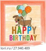 Купить «childish birthday card with funny dog», фото № 27940489, снято 21 мая 2018 г. (c) PantherMedia / Фотобанк Лори
