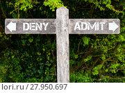 Купить «DENY versus ADMIT directional signs», фото № 27950697, снято 31 марта 2020 г. (c) PantherMedia / Фотобанк Лори