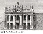 Купить «Basilica of Saint John Lateran, Rome, Italy, 19th Century.», фото № 28321789, снято 5 февраля 2018 г. (c) age Fotostock / Фотобанк Лори