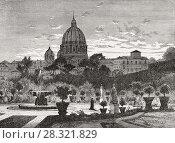 Купить «The Gardens of Vatican City, Papal Basilica of St. Peter, Rome, Italy, 19th Century.», фото № 28321829, снято 10 февраля 2018 г. (c) age Fotostock / Фотобанк Лори