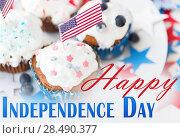 Купить «cupcakes with american flags on independence day», фото № 28490377, снято 28 мая 2015 г. (c) Syda Productions / Фотобанк Лори