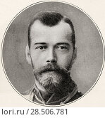 Купить «Nicholas II,1868-1918. Last Emperor of Russia, Grand Duke of Finland, and titular King of Poland. From The War Illustrated Album Deluxe, published 1915.», фото № 28506781, снято 17 января 2019 г. (c) age Fotostock / Фотобанк Лори