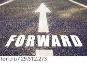 Купить «close up of arrow and word forward on asphalt road», фото № 29512273, снято 10 февраля 2018 г. (c) Syda Productions / Фотобанк Лори