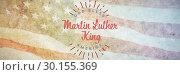 Купить «Composite image of happy martin luther king day, god bless america», фото № 30155369, снято 18 ноября 2018 г. (c) Wavebreak Media / Фотобанк Лори