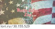 Купить «Composite image of happy martin luther king day, god bless america», фото № 30155529, снято 18 ноября 2018 г. (c) Wavebreak Media / Фотобанк Лори