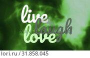 Купить «live laugh love text against green background», видеоролик № 31858045, снято 14 декабря 2018 г. (c) Wavebreak Media / Фотобанк Лори