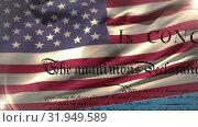 Купить «Written declaration of independence of the United States and a flag», видеоролик № 31949589, снято 24 мая 2019 г. (c) Wavebreak Media / Фотобанк Лори