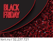 Big sale. Banner, poster for invitation to Black Friday holiday. Big neon letters Black Friday. Template for designers. Vector illustration. Стоковая иллюстрация, иллюстратор Dmitry Domashenko / Фотобанк Лори