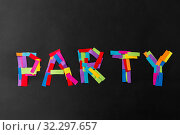 Купить «party word made of multicolored papers on black», фото № 32297657, снято 19 декабря 2018 г. (c) Syda Productions / Фотобанк Лори
