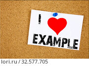 Купить «Hand writing text caption inspiration showing I Love Example concept meaning Instance Illustration Paradigm For Instance Loving written on sticky note, reminder isolated background with space», фото № 32577705, снято 6 июля 2020 г. (c) easy Fotostock / Фотобанк Лори
