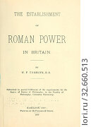Купить «The establishment of Roman power in Britain : Tamblyn, William Ferguson, 1874-», фото № 32660513, снято 5 июня 2020 г. (c) age Fotostock / Фотобанк Лори
