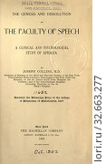The genesis and dissolution of the faculty of speech, a clinical and psychological study of aphasia : Collins, Joseph, 1866-1950. Редакционное фото, фотограф ARTOKOLORO QUINT LOX LIMITED / age Fotostock / Фотобанк Лори