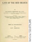 Lays of the red branch : Ferguson, Samuel, Sir, 1810-1886. Редакционное фото, фотограф ARTOKOLORO QUINT LOX LIMITED / age Fotostock / Фотобанк Лори