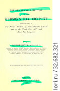 Купить «The remarkable history of the Hudson's Bay Company : including that of the French traders of North-Western Canada and of the North-West, XY, and Astor Fur Companies : Bryce, George, 1844-1931», фото № 32682321, снято 5 июня 2020 г. (c) age Fotostock / Фотобанк Лори