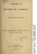 Купить «A treatise on dynamics of a particle, with numerous examples : Routh, Edward John, 1831-1907», фото № 32688237, снято 10 июля 2020 г. (c) age Fotostock / Фотобанк Лори