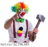 Купить «Funny clown with a hammer isolated on white background», фото № 32796681, снято 26 мая 2017 г. (c) Elnur / Фотобанк Лори