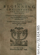 Купить «The beginning, continvance, and decay of estates: vvherein are handled many notable questions concerning the establishment of empires and monarchies : Lucinge, René de, sieur des Alymes, 1553-ca. 1615», фото № 32824985, снято 5 июня 2020 г. (c) age Fotostock / Фотобанк Лори