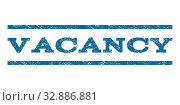 Vacancy watermark stamp. Text caption between horizontal parallel lines with grunge design style. Rubber seal cobalt blue stamp with dust texture. Vector ink imprint on a white background. Стоковое фото, фотограф ZOONAR GMBH LBRF / easy Fotostock / Фотобанк Лори