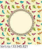 Купить «Illustration Greeting Card or Invitation with Women Shoes. Seamless Texture of Fashion Heeled - Vector», фото № 33945821, снято 3 июля 2020 г. (c) age Fotostock / Фотобанк Лори