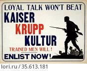 Loyal Talk Won't Beat Kaiser Krupp Kultur - Trained Men Will! Anti... Редакционное фото, агентство World History Archive / Фотобанк Лори
