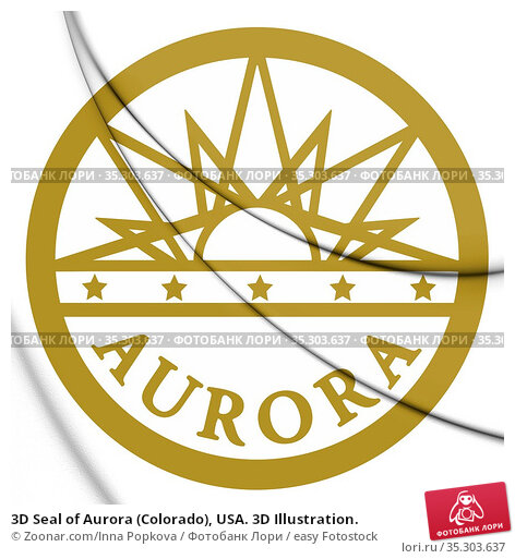 3D Seal of Aurora (Colorado), USA. 3D Illustration. Стоковое фото, фотограф Zoonar.com/Inna Popkova / easy Fotostock / Фотобанк Лори
