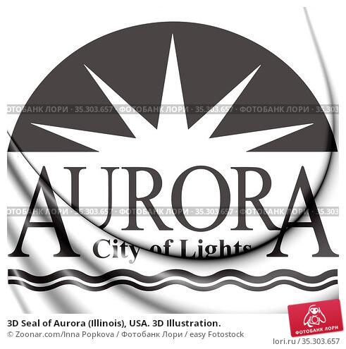 3D Seal of Aurora (Illinois), USA. 3D Illustration. Стоковое фото, фотограф Zoonar.com/Inna Popkova / easy Fotostock / Фотобанк Лори